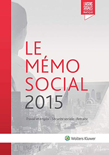 le mémo social 2015 ; travail et emploi ; sécurité sociale ; retraite (31e &...