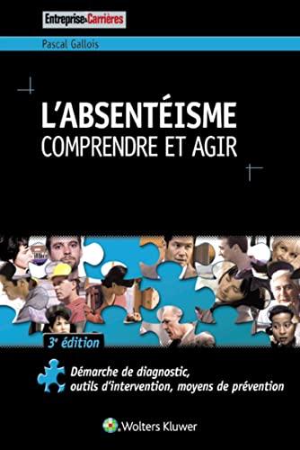 L ABSENTEISME COMPRENDRE ET AGIR: GALLOIS PASCAL
