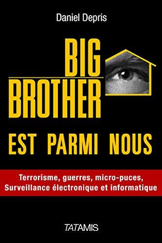 9782371530164: Big Brother est parmi nous t.2 ; puces, drones, armes psychotroniques et populations 'jetables'... vers la dictature absolue !