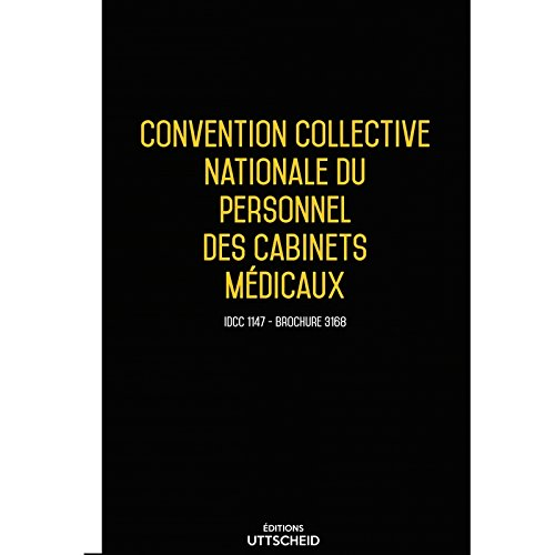 9782371554061: Editions Uttscheid - Convention collective nationale Cabinets Médicaux 2016 + Grille de Salaire