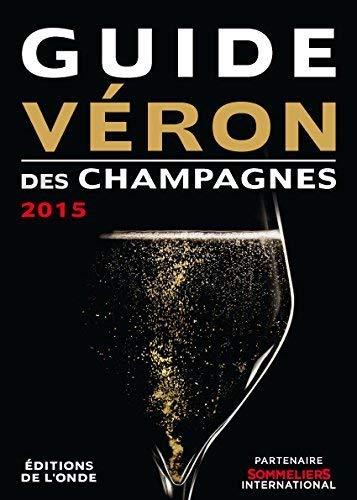 9782371580015: Guide V�ron des champagnes