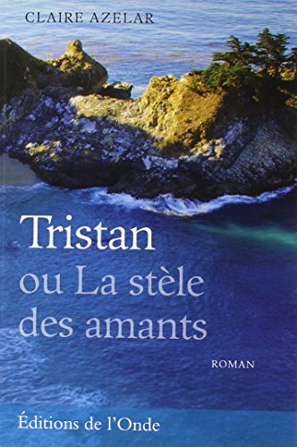 9782371580060: Tristan ou La stèle des amants