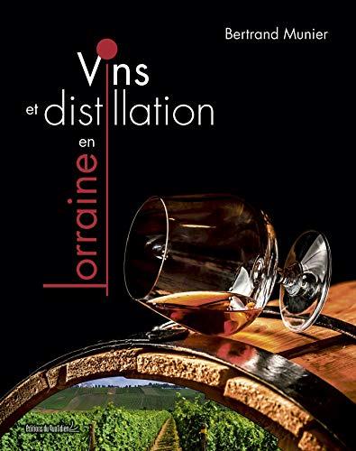 9782371640269: Vins et distillation en Lorraine