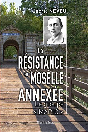 9782371640542: La Résistance en Moselle annexée : Le groupe Mario