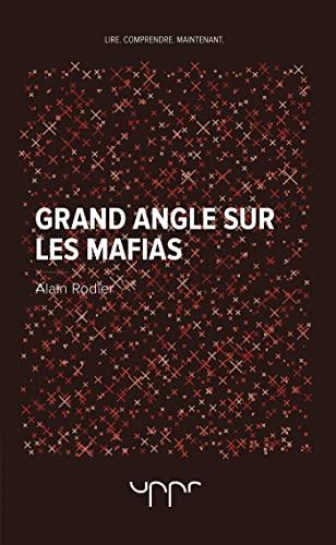 Grand angle sur les mafias: Alain Rodier