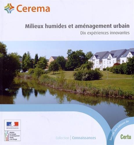 9782371800519: Milieux humides et aménagement urbain : Dix expériences innovantes