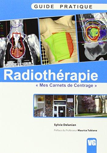 9782371810419: Guide pratique de radiothérapie : Mes carnets de centrage