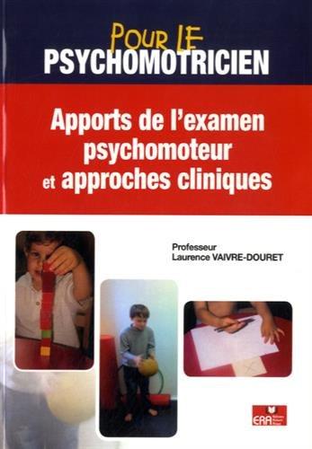 9782371810426: Apport de l'examen psychomoteur et approches cliniques