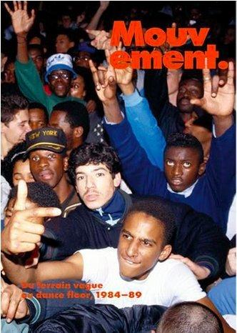 9782371920019: Mouvement. Du terrain vague au dance floor 1984-1989