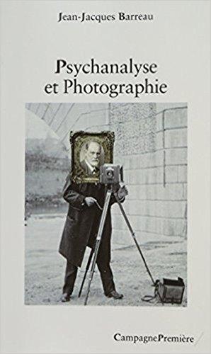 La Psychanalyse et la Photographie: Barreau, Jean-Jacques