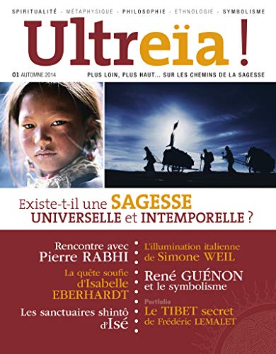 Ultreïa !, N° 1, automne 2014 : Existe-t-il une sagesse universelle et intemporelle ?: ...