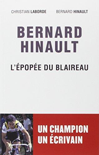 BERNARD HINAULT L'ÉPOPÉE DU BLAIREAU: HINAULT BERNARD