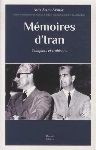 9782372540186: Mémoires d'Iran Complots et trahisons