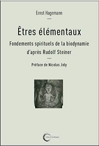 9782372630139: Etres élémentaux : Fondements spirituels de la biodynamie d'après Rudolf Steiner