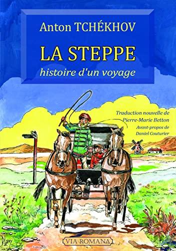 9782372710350: La steppe : histoire d'un voyage