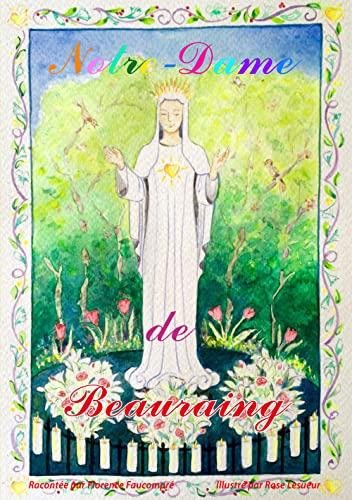 Je découvre Notre-Dame de Beauraing EN COLORIANT!: Florence Faucompré