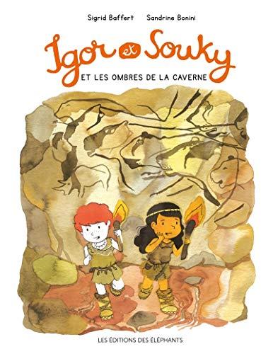 Igor et Souky et les ombres de la caverne: Baffert, Sigrid