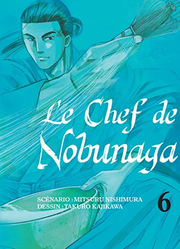 9782372870061: Chef de Nobunaga (le) Vol.6