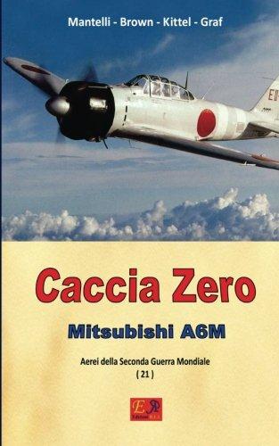 9782372972093: Caccia Zero - Mitsubishi A6M (Aerei della Seconda Guerra Mondiale) (Volume 21) (Italian Edition)