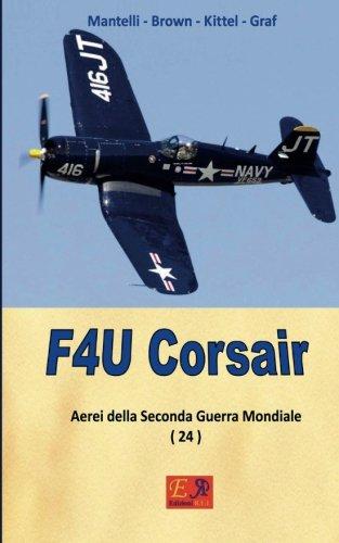 9782372972222: F4U Corsair (Aerei della Seconda Guerra Mondiale) (Volume 24) (Italian Edition)