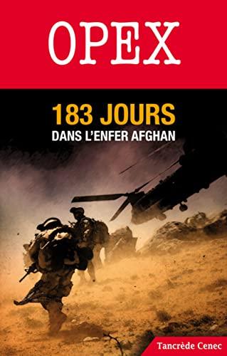 Opex, 183 jours dans l'enfer afghan: Tancrède Cenec