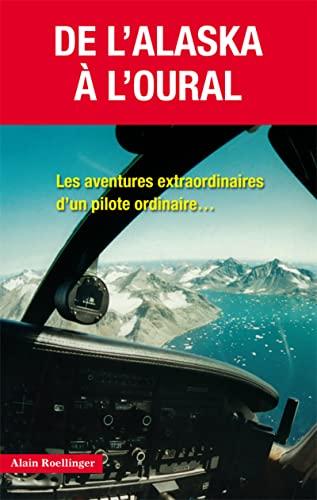 9782373010022: De l'Alaska � l'Oural : Les aventures extraordinaires d'un pilote ordinaire