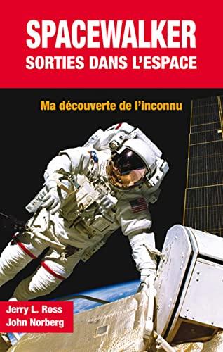 Spacewalker: sorties dans l'espace: Jerry L., Ross