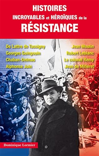 9782373010220: Histoires incroyables et héroïques de la Résistance
