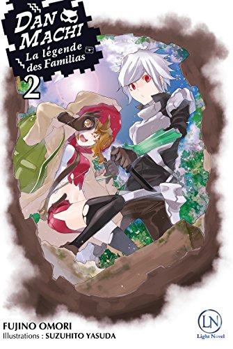 9782373020168: DanMachi - La légende des Familias, Tome 2 : (Light Novel)