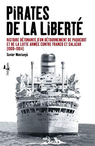 PIRATES DE LA LIBERTE: MONTANYA XAVIER