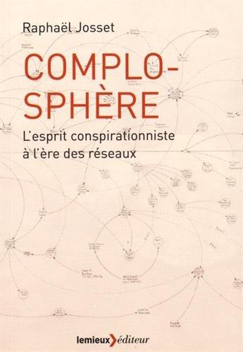 9782373440058: Complosphère : L'esprit conspirationniste à l'ère des réseaux sociaux