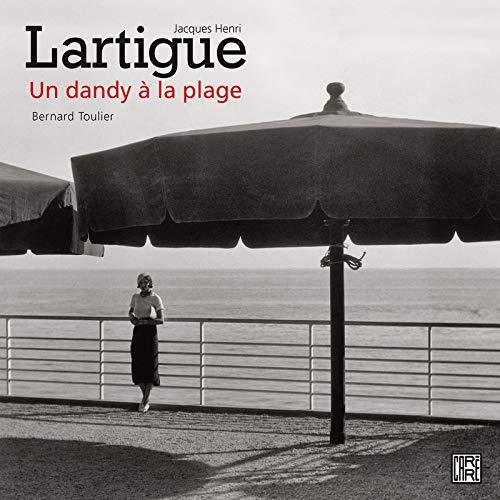 Jacques Henri Lartigue, un dandy à la: Bernard Toulier