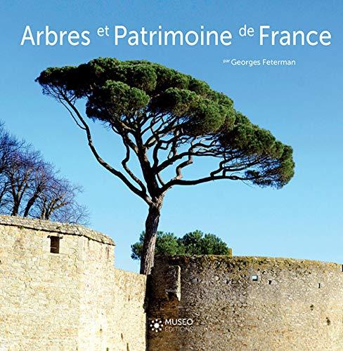 ARBRES ET PATRIMOINE DE FRANCE: FETERMAN GEORGES