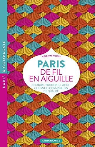 Paris de fil en aiguille - Couture,: Loez, Delphine; Pount,