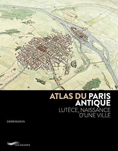 9782373950427: Atlas du Paris antique