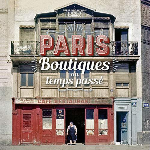 9782373950458: Paris boutiques du temps passé