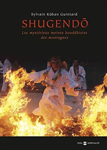 9782374150123: Shugendo : Les mystérieux moines bouddhistes des montagnes