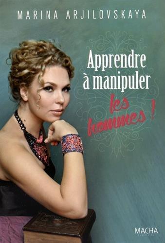 9782374370033: Apprendre à manipuler les hommes !