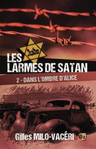 9782374536019: Dans l'ombre d'Alice: Les larmes de Satan Tome 2