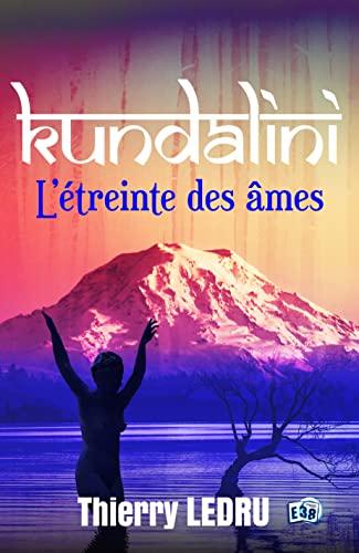 9782374536170: Kundalini: L'étreinte des âmes