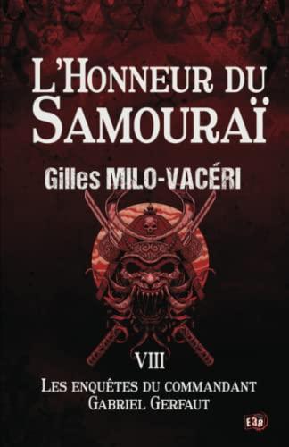 9782374537191: L'Honneur du Samouraï: Les enquêtes du commandant Gabriel Gerfaut Tome 8