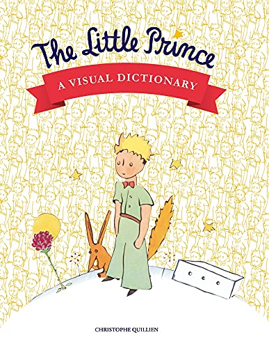 The Little Prince: A visual dictionary: Quillien, Christophe