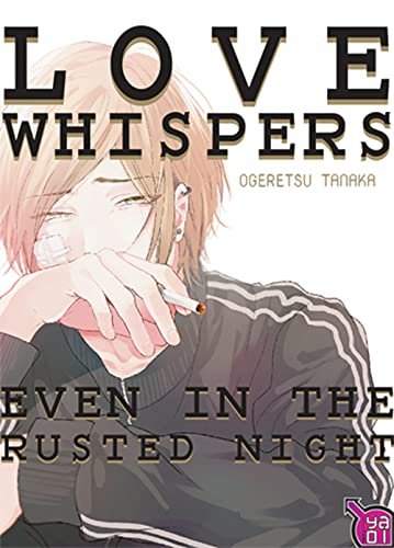 LOVE WHISPERS EVEN IN THE RUSTED NIGHT: OGERETSU TANAKA