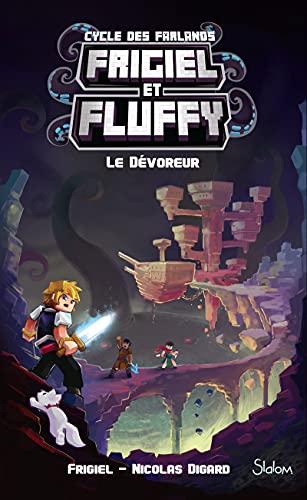 9782375541210: Frigiel et Fluffy, Le Cycle des Farlands, tome 2 : Le Dévoreur - Minecraft