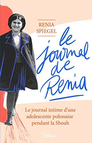 9782375542569: Le Journal de Renia - Lecture journal intime ado Shoah - Dès 13 ans