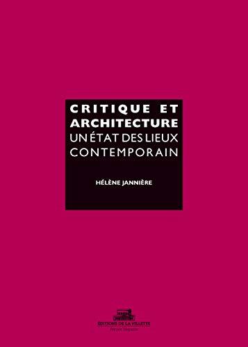 9782375560204: Critique et architecture. Un état des lieux contemporain (Penser l'espace) (French Edition)
