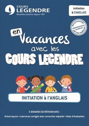9782375812334: Initiation à l'anglais : En vacances avec les Cours Legendre