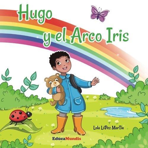 9782375960042: Hugo y el arco iris (El mundo de Hugo)
