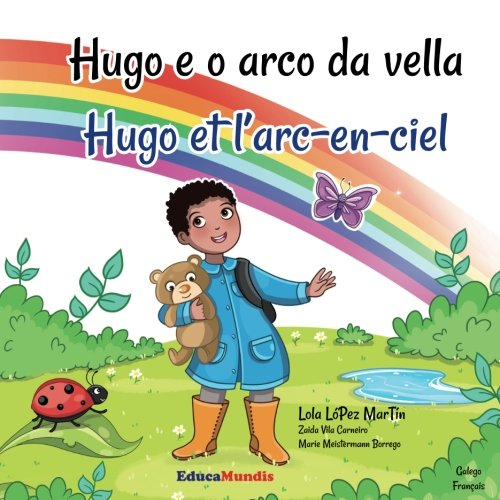 9782375960783: Hugo e o arco da vella - Hugo et l'arc-en-ciel (Libro bilingüe galego-francés) (Galician Edition)