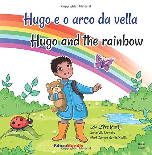 9782375960967: Hugo e o arco da vella - Hugo and the rainbow (Libro bilingüe galego-inglés) (Galician Edition)